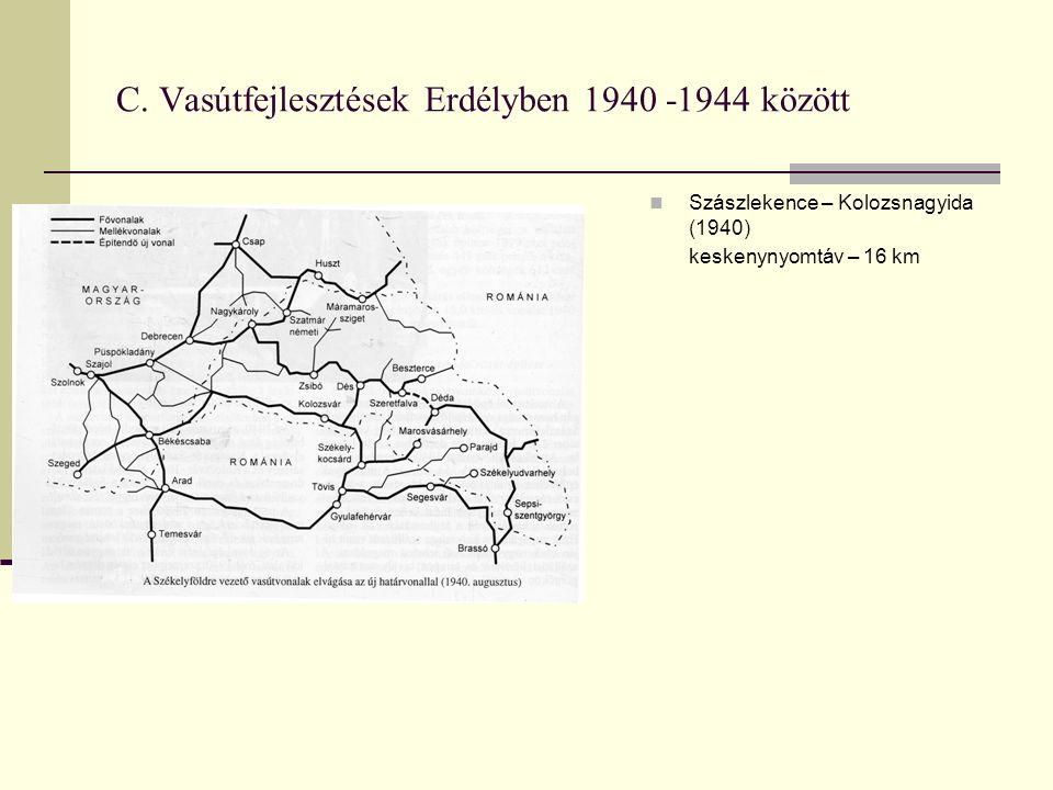 C. Vasútfejlesztések Erdélyben 1940 -1944 között