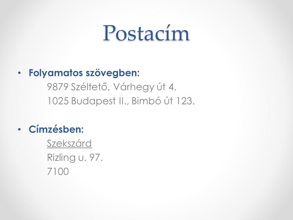 Postacím Folyamatos szövegben: 9879 Széltető, Várhegy út 4.