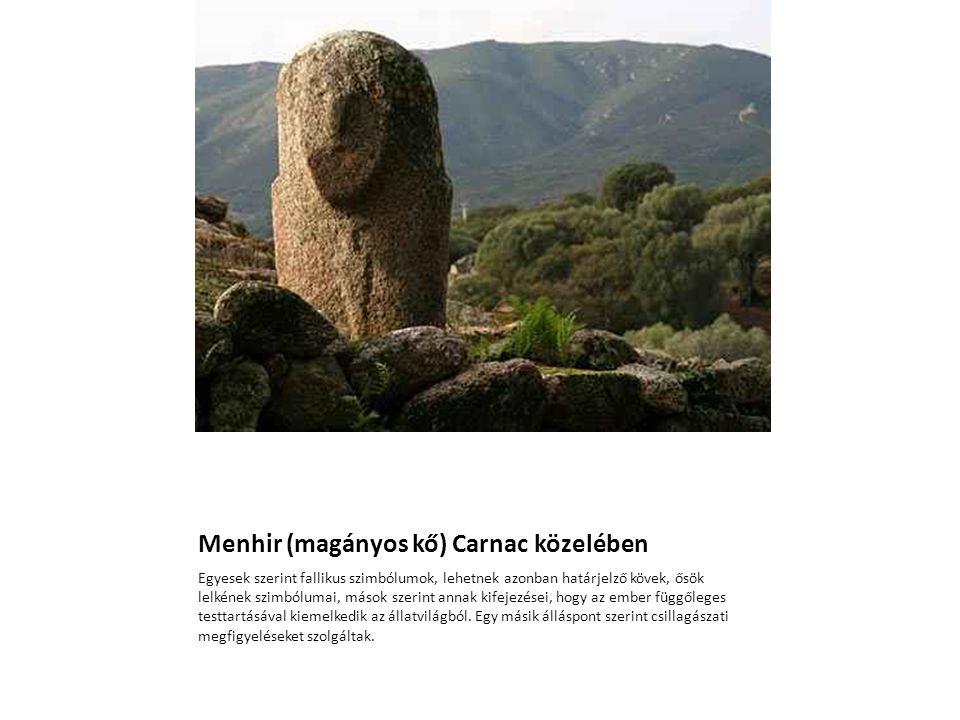Menhir (magányos kő) Carnac közelében