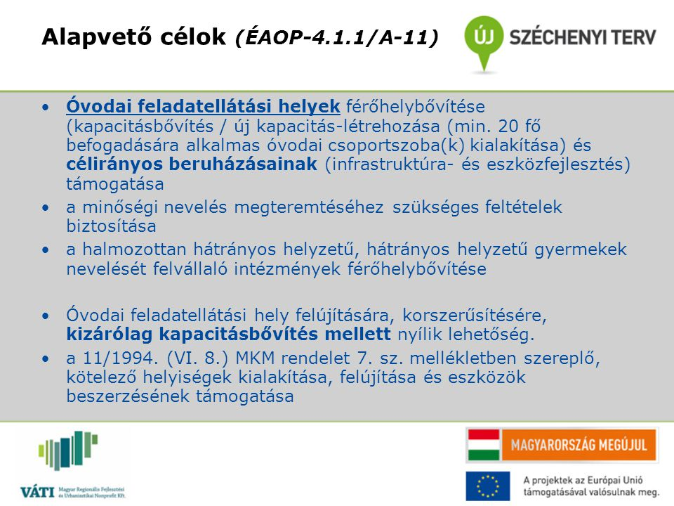 Alapvető célok (ÉAOP-4.1.1/A-11)