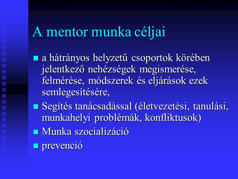 A mentor munka céljai