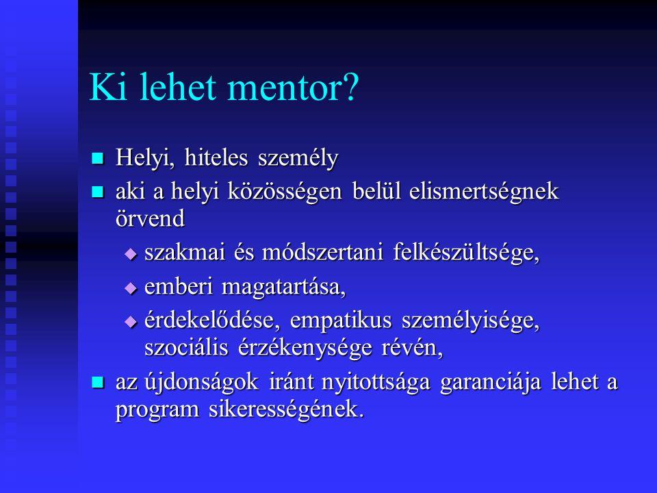Ki lehet mentor Helyi, hiteles személy