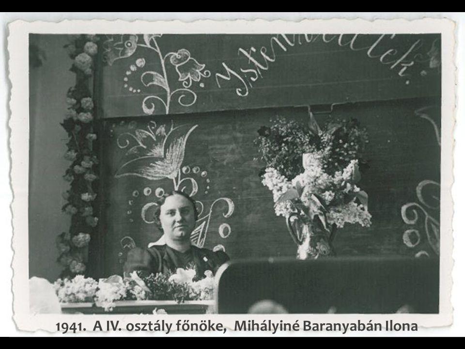 1941. A IV. osztály főnöke, Mihályiné Baranyabán Ilona