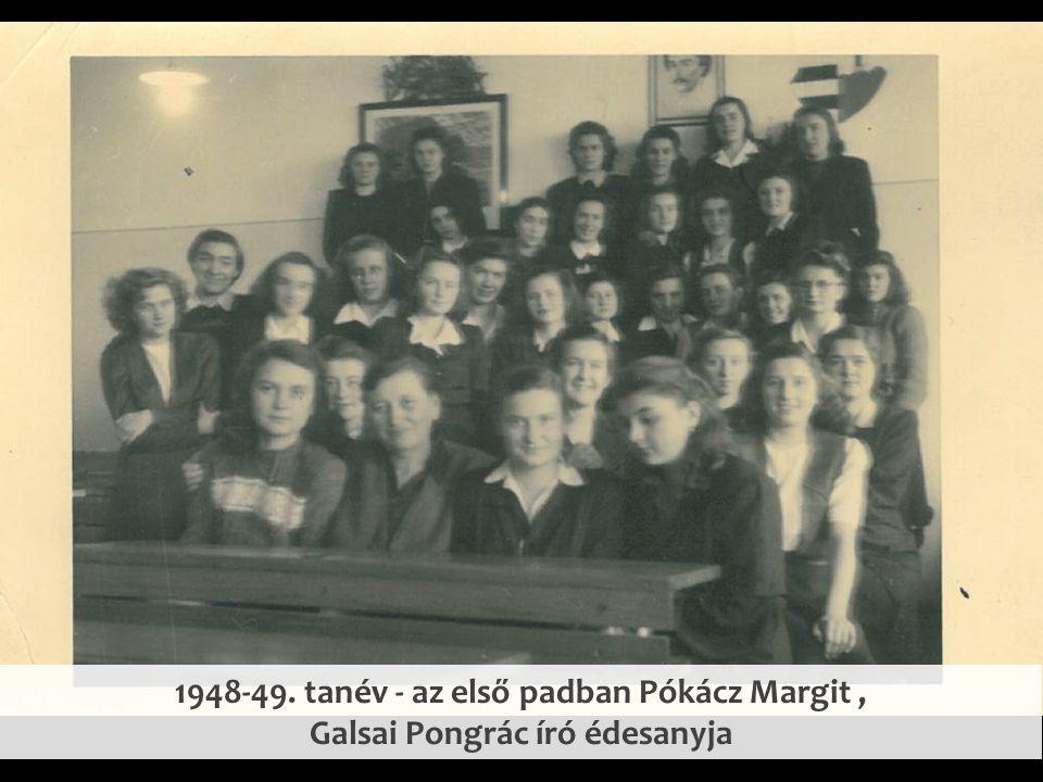 1948-49. tanév - az első padban Pókácz Margit , Galsai Pongrác író édesanyja