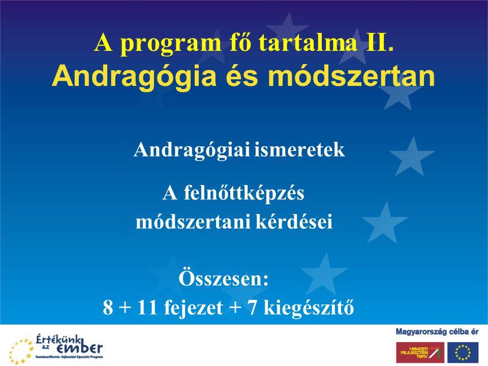 A program fő tartalma II. Andragógia és módszertan