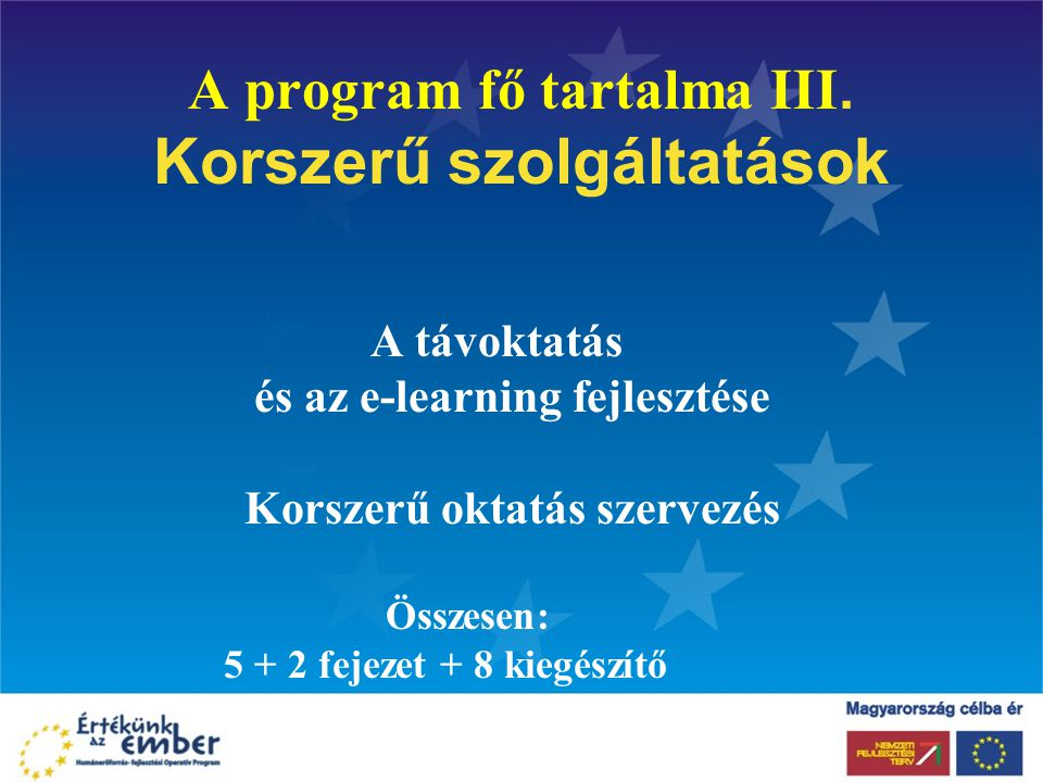 A program fő tartalma III. Korszerű szolgáltatások