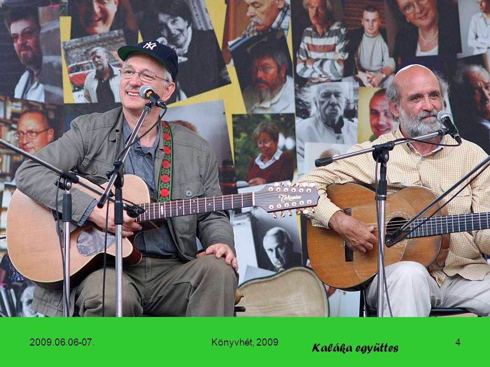 2009.06.06-07. Könyvhét, 2009 Kaláka együttes