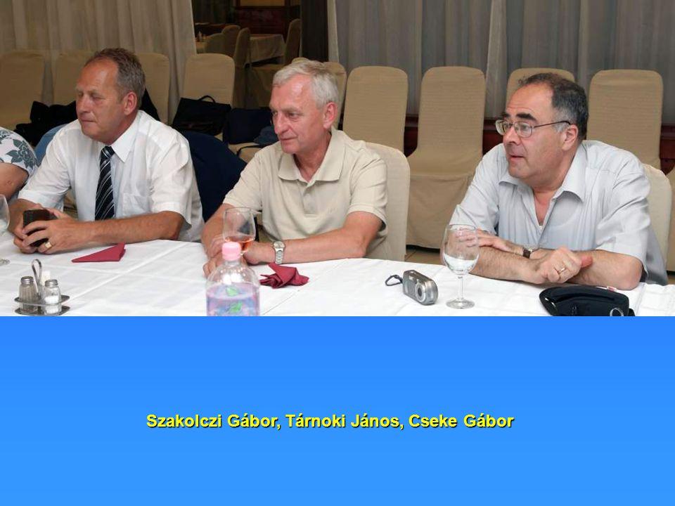 Szakolczi Gábor, Tárnoki János, Cseke Gábor