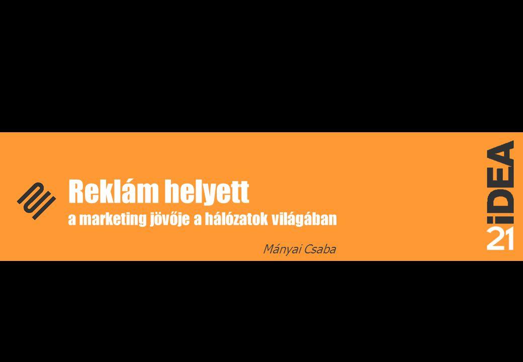 Reklám helyett a marketing jövője a hálózatok világában