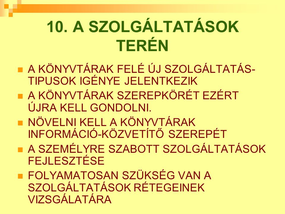10. A SZOLGÁLTATÁSOK TERÉN