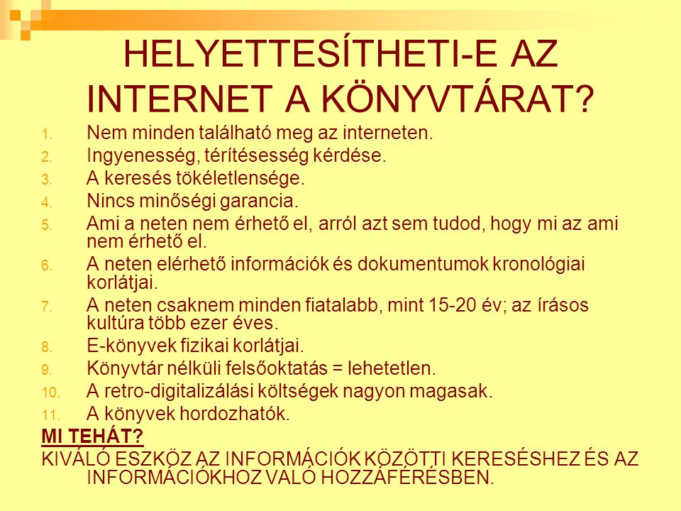 HELYETTESÍTHETI-E AZ INTERNET A KÖNYVTÁRAT