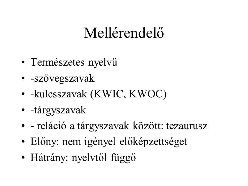 Mellérendelő Természetes nyelvű -szövegszavak