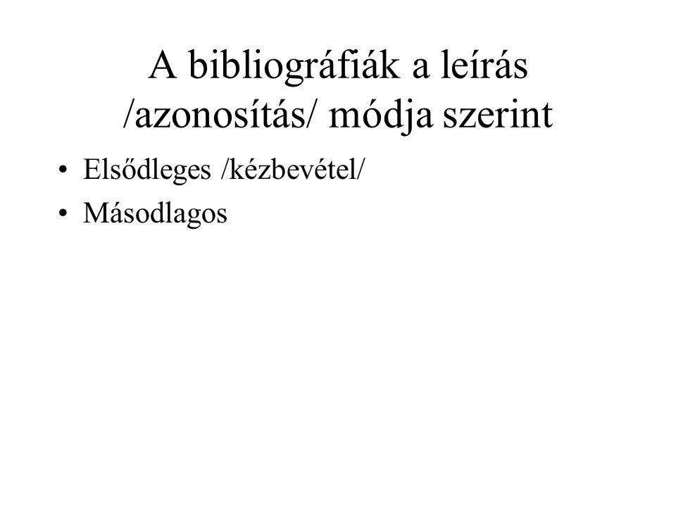 A bibliográfiák a leírás /azonosítás/ módja szerint