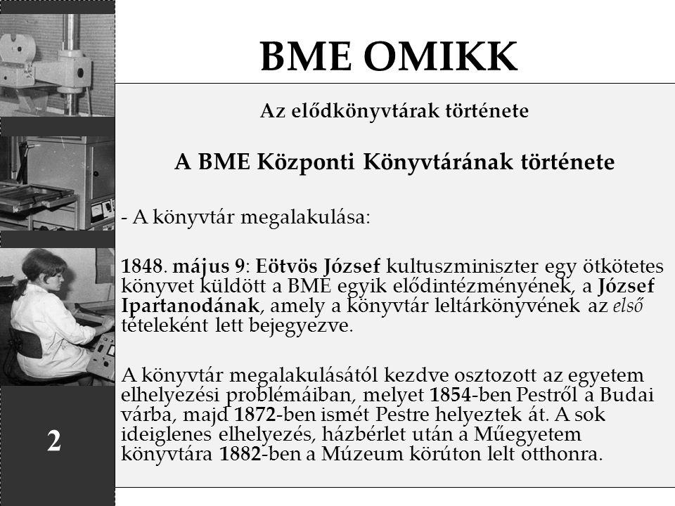 Az elődkönyvtárak története A BME Központi Könyvtárának története