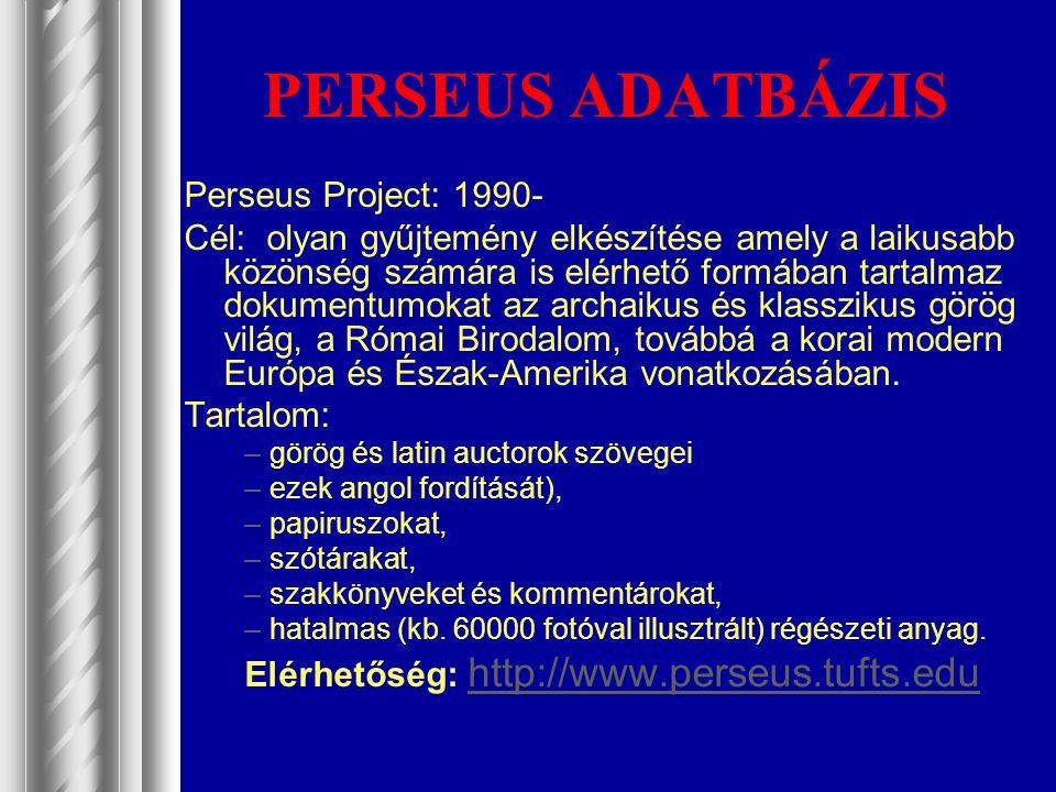 PERSEUS ADATBÁZIS Perseus Project: 1990-