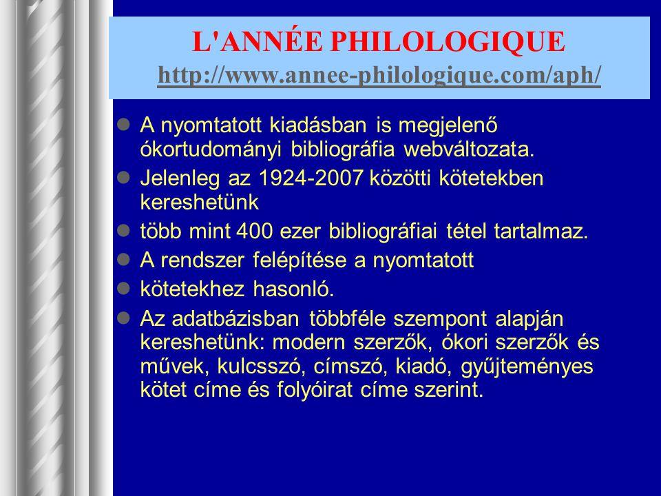 L ANNÉE PHILOLOGIQUE http://www.annee-philologique.com/aph/