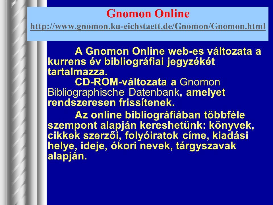 Gnomon Online http://www.gnomon.ku-eichstaett.de/Gnomon/Gnomon.html
