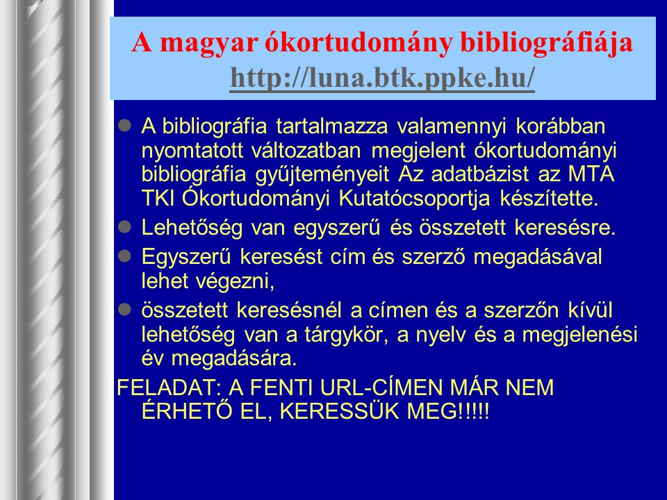 A magyar ókortudomány bibliográfiája http://luna.btk.ppke.hu/