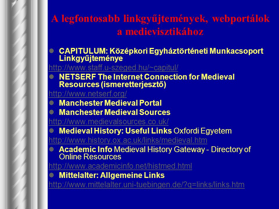 A legfontosabb linkgyűjtemények, webportálok a medievisztikához