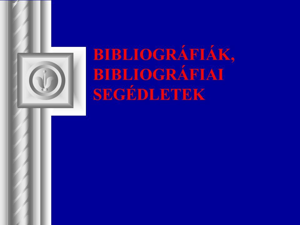 BIBLIOGRÁFIÁK, BIBLIOGRÁFIAI SEGÉDLETEK