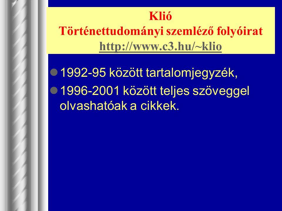 Klió Történettudományi szemléző folyóirat http://www.c3.hu/~klio