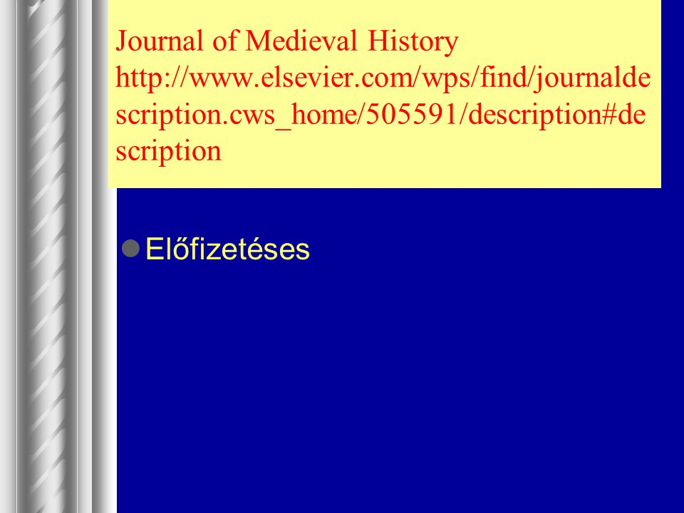 Journal of Medieval History http://www. elsevier