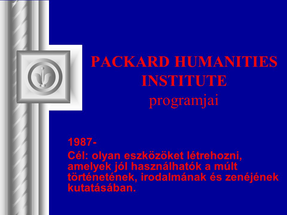 PACKARD HUMANITIES INSTITUTE programjai