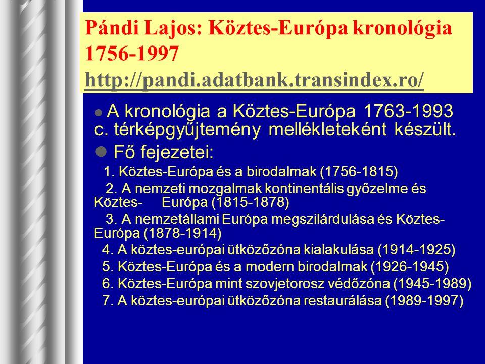 Pándi Lajos: Köztes-Európa kronológia 1756-1997 http://pandi. adatbank