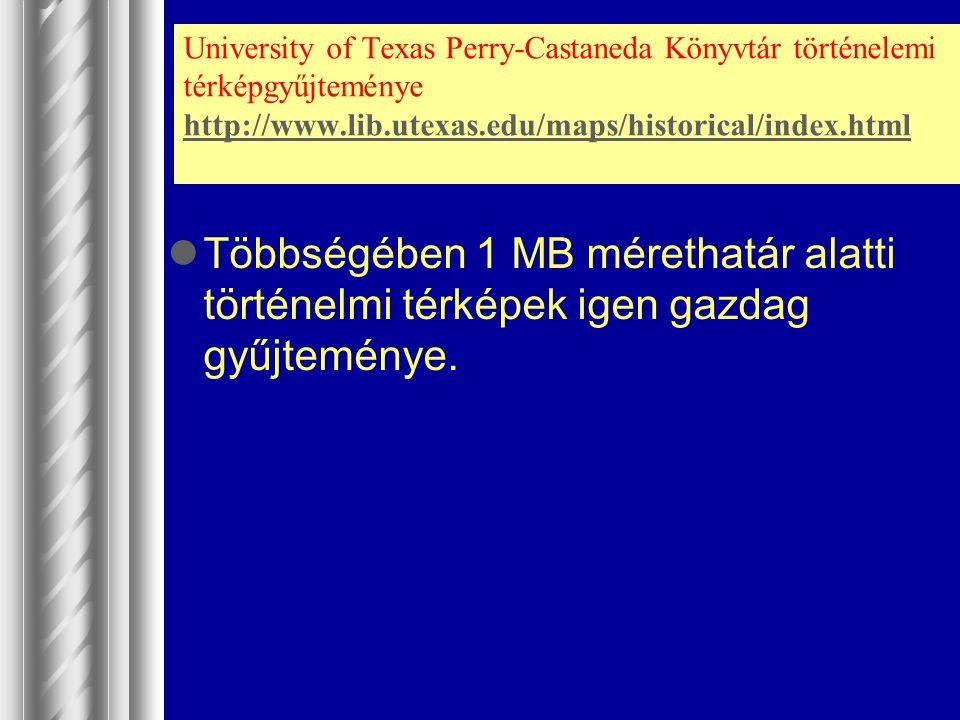University of Texas Perry-Castaneda Könyvtár történelemi térképgyűjteménye http://www.lib.utexas.edu/maps/historical/index.html