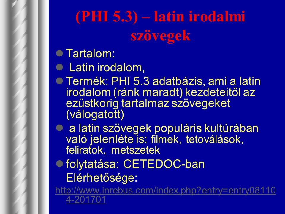 (PHI 5.3) – latin irodalmi szövegek