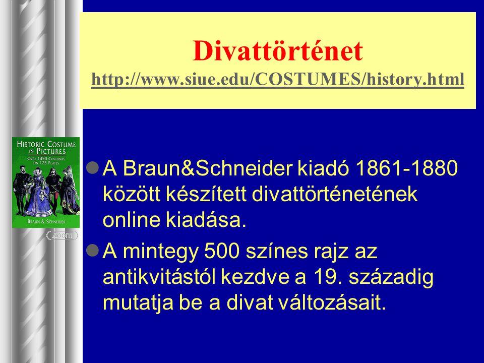 Divattörténet http://www.siue.edu/COSTUMES/history.html