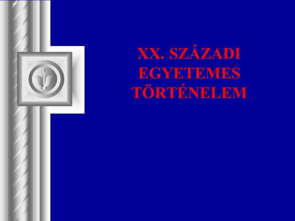 XX. SZÁZADI EGYETEMES TÖRTÉNELEM