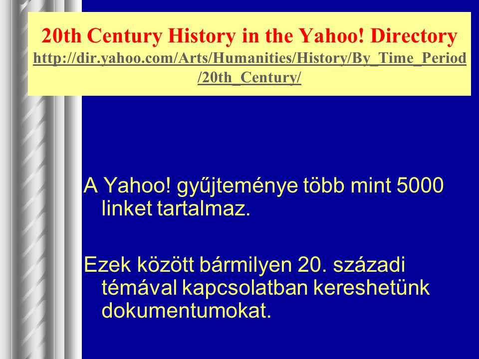 20th Century History in the Yahoo. Directory http://dir. yahoo