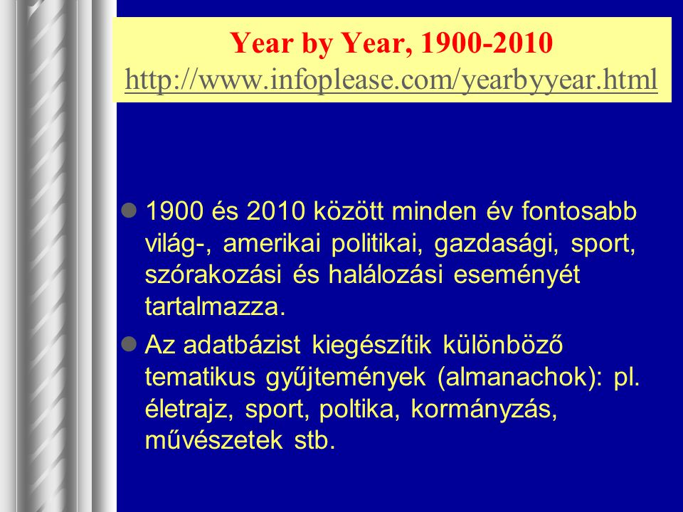 Year by Year, 1900-2010 http://www.infoplease.com/yearbyyear.html