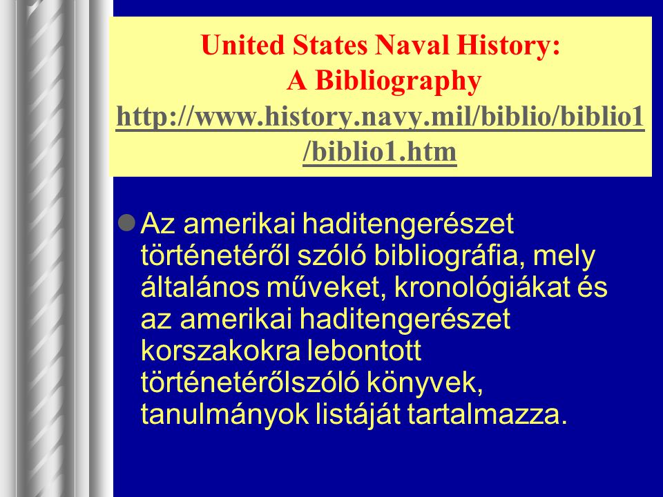 United States Naval History: A Bibliography http://www. history. navy