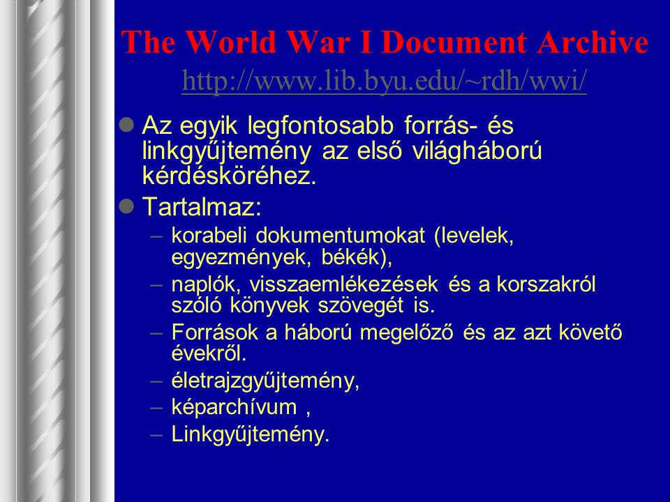 The World War I Document Archive http://www.lib.byu.edu/~rdh/wwi/