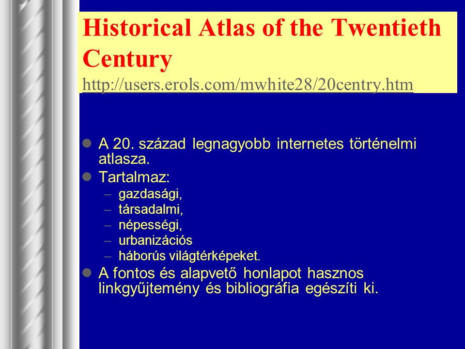 Historical Atlas of the Twentieth Century http://users. erols