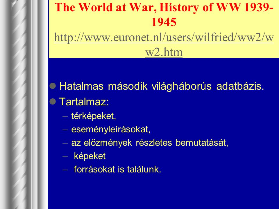 The World at War, History of WW 1939-1945 http://www. euronet