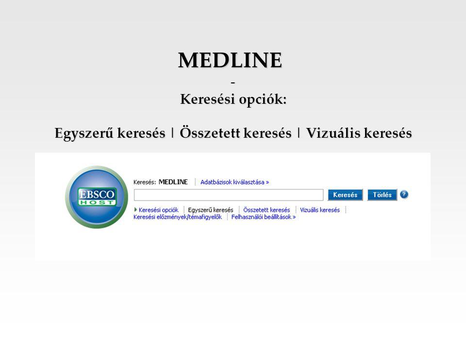 MEDLINE Keresési opciók: Egyszerű keresés | Összetett keresés | Vizuális keresés