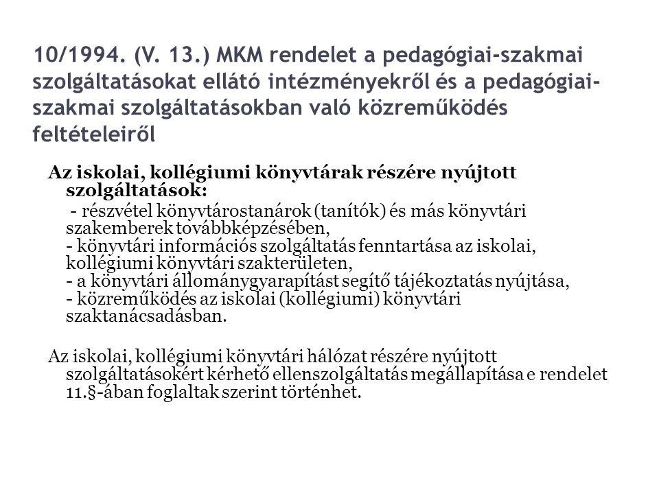 10/1994. (V. 13.) MKM rendelet a pedagógiai-szakmai szolgáltatásokat ellátó intézményekről és a pedagógiai-szakmai szolgáltatásokban való közreműködés feltételeiről
