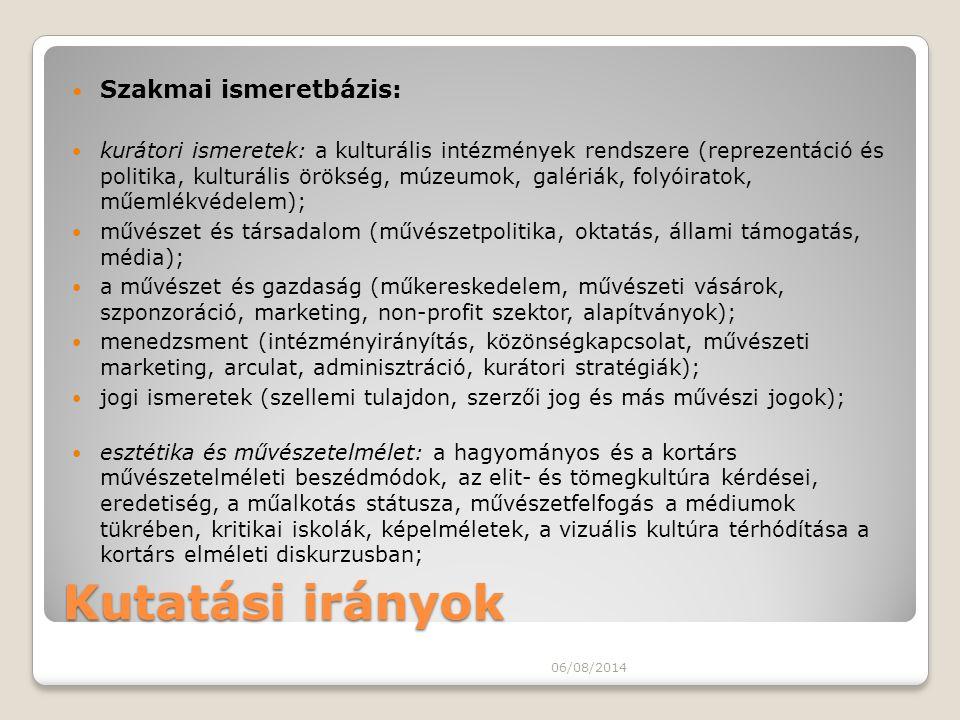 Kutatási irányok Szakmai ismeretbázis: