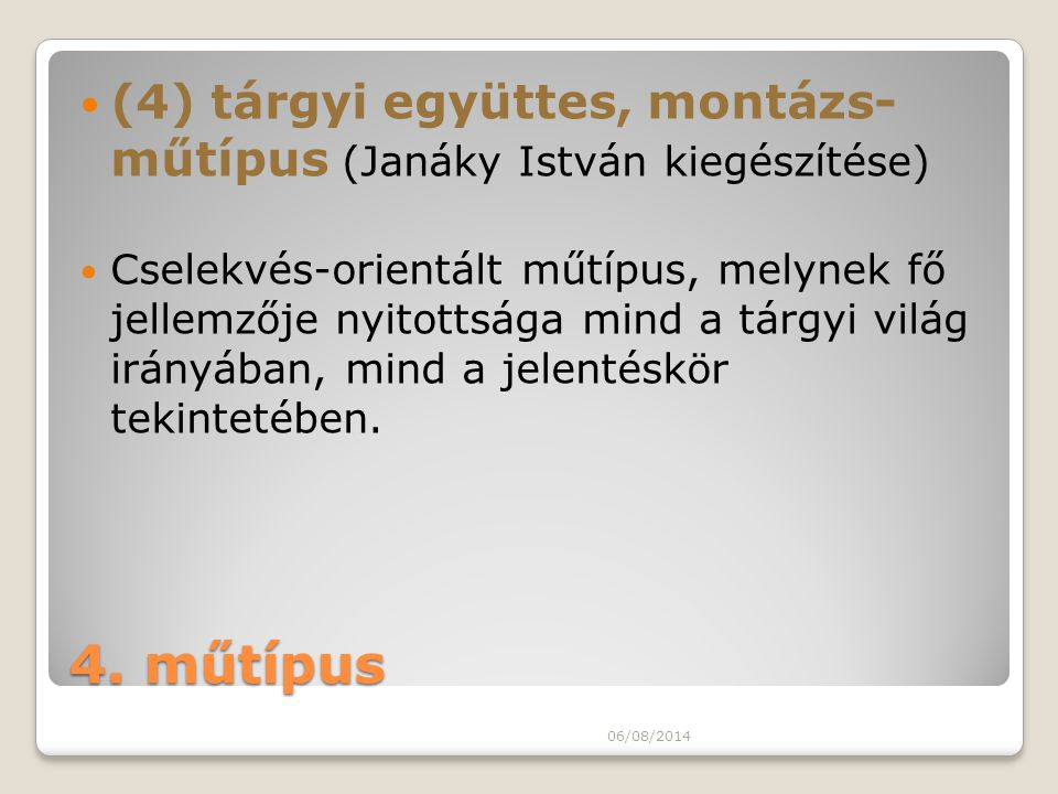 (4) tárgyi együttes, montázs- műtípus (Janáky István kiegészítése)