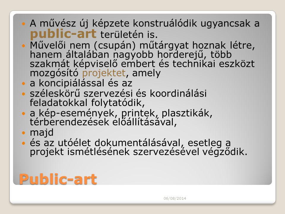 A művész új képzete konstruálódik ugyancsak a public-art területén is.
