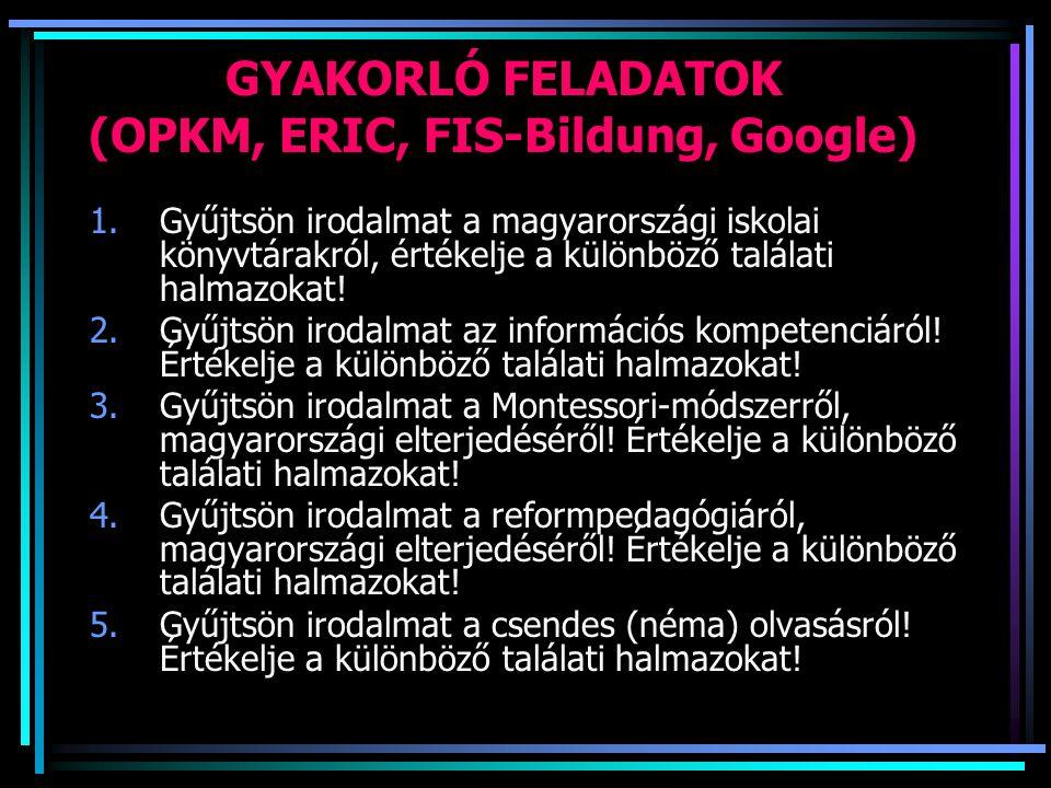 GYAKORLÓ FELADATOK (OPKM, ERIC, FIS-Bildung, Google)