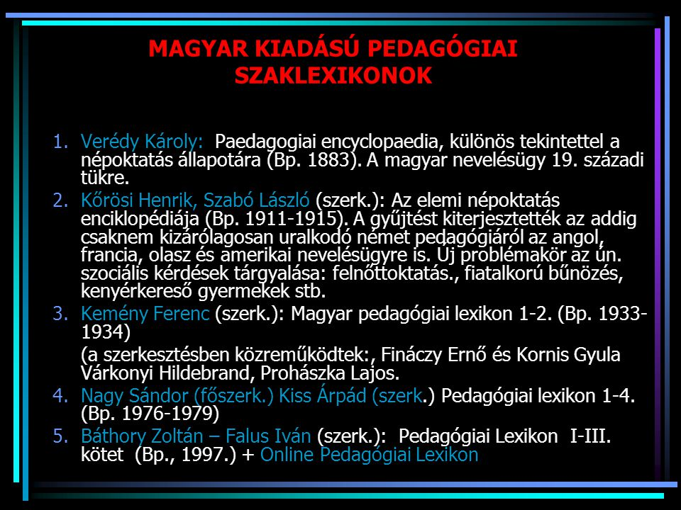 MAGYAR KIADÁSÚ PEDAGÓGIAI SZAKLEXIKONOK