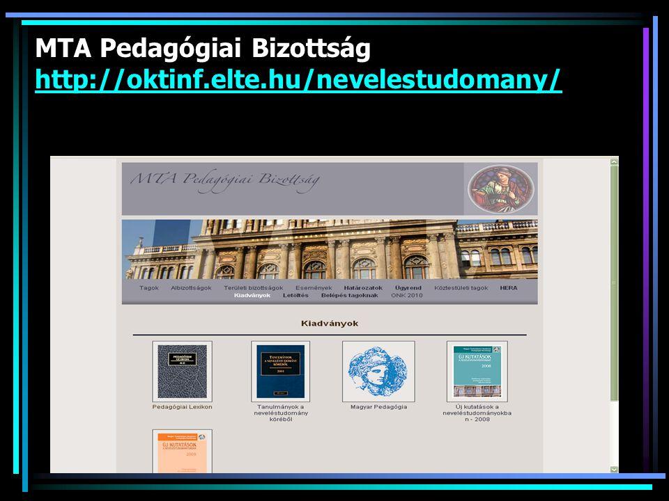 MTA Pedagógiai Bizottság http://oktinf.elte.hu/nevelestudomany/