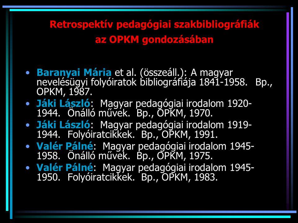 Retrospektív pedagógiai szakbibliográfiák az OPKM gondozásában