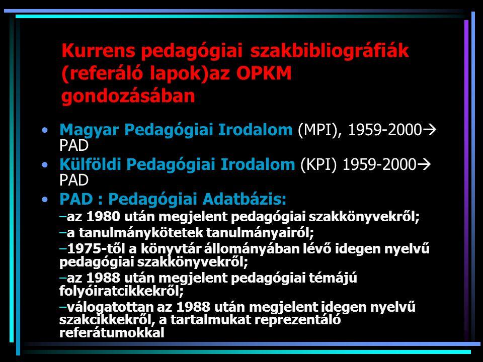 Kurrens pedagógiai szakbibliográfiák (referáló lapok)az OPKM gondozásában