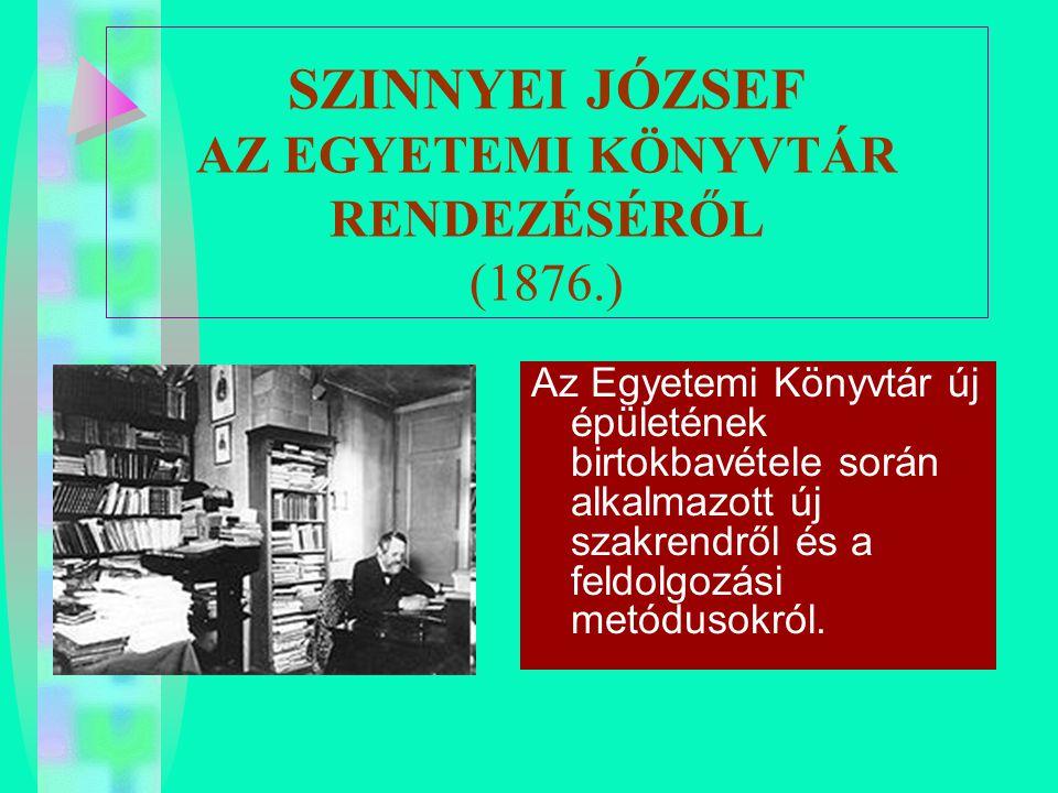 SZINNYEI JÓZSEF AZ EGYETEMI KÖNYVTÁR RENDEZÉSÉRŐL (1876.)