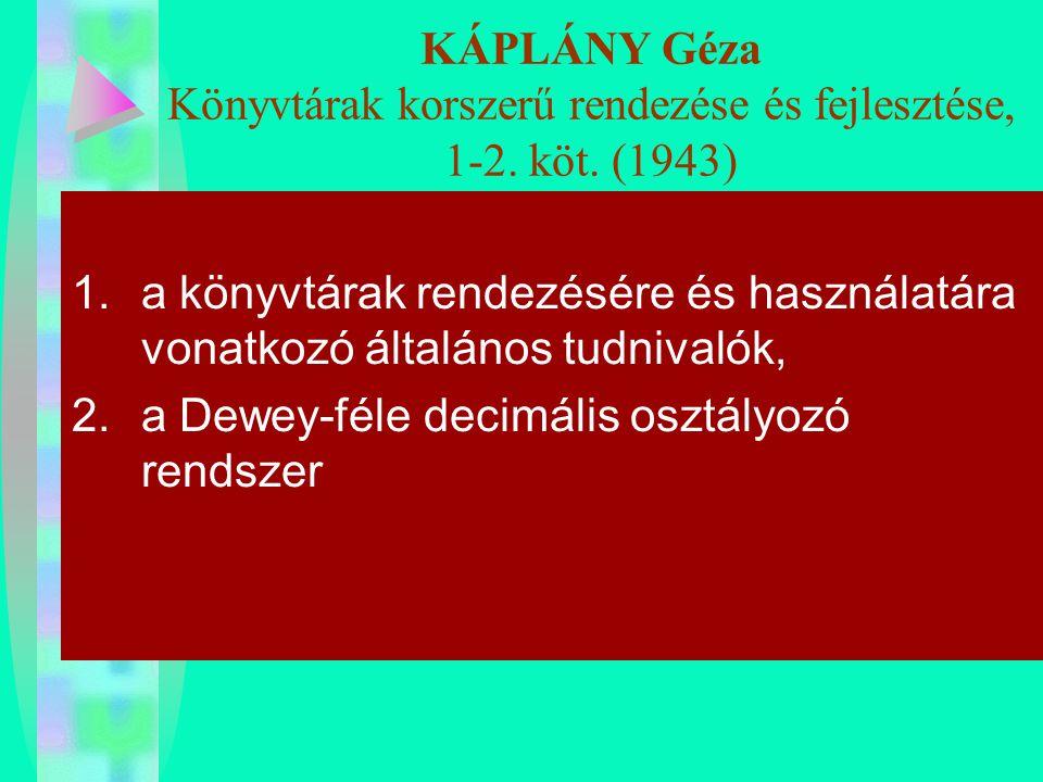 KÁPLÁNY Géza Könyvtárak korszerű rendezése és fejlesztése, 1-2. köt